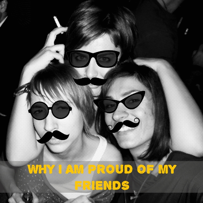 Here is a heavily photoshopped image of me and my friends, because I value my life. Also, this picture is like 6 years ago. We are waaaaay more serious now (NOT).