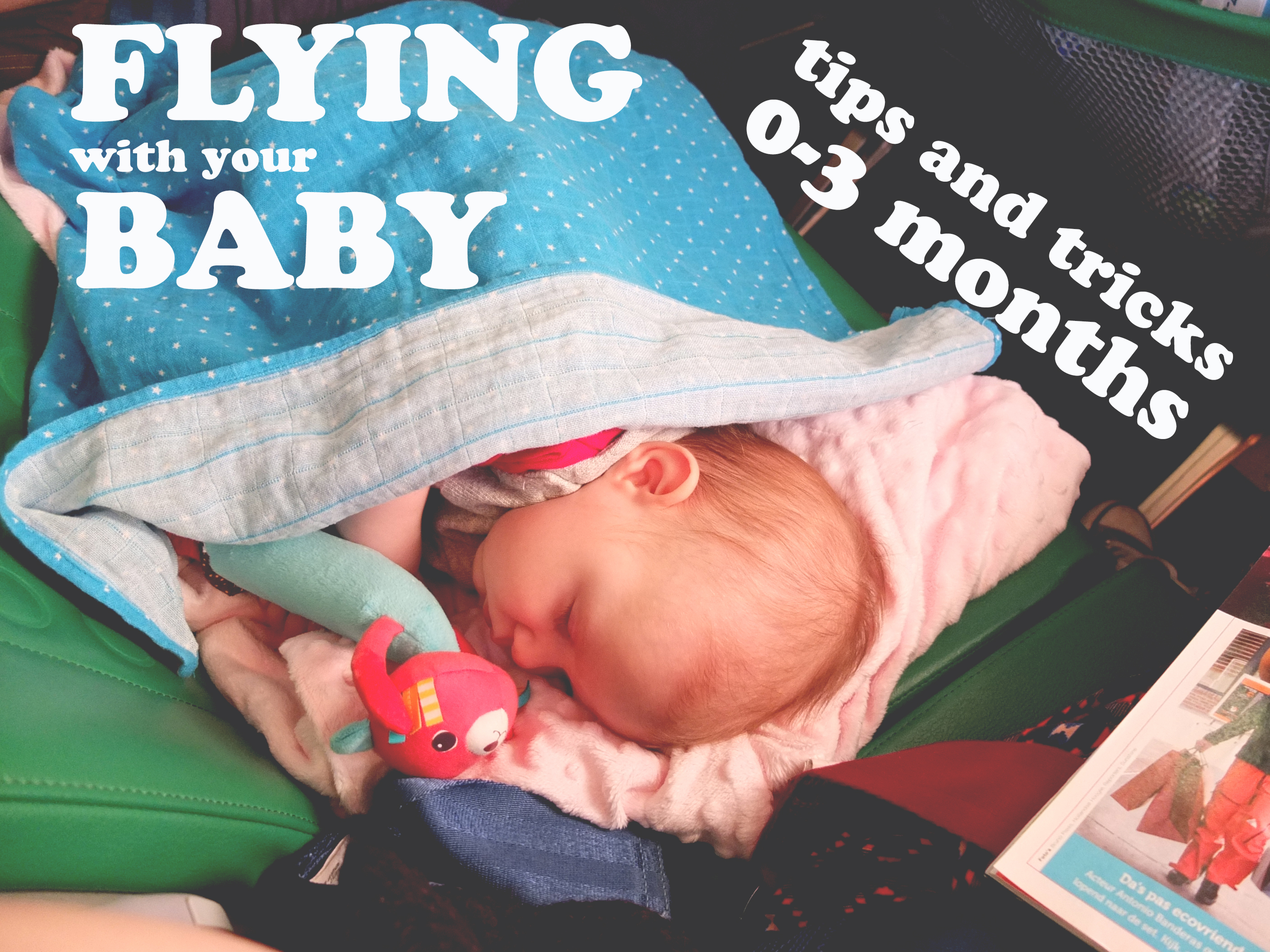 f1912622265 Flying With Your Baby. Tips and tricks for flights with babies 0-3 ...